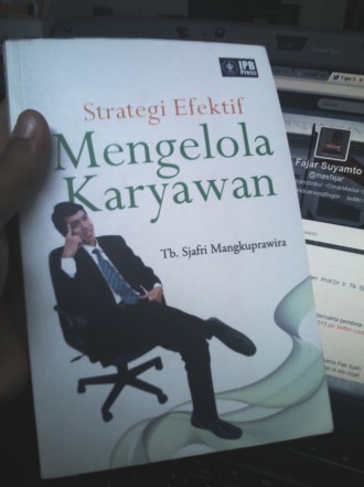 Buku Prof Sjafri strategi efektif mengelola karyawan